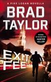Exit Fee: A Pike Logan Novella, Taylor, Brad