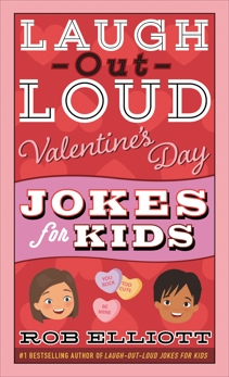 Laugh-Out-Loud Valentine's Day Jokes for Kids, Elliott, Rob