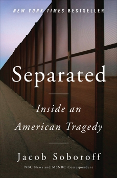 Separated: Inside an American Tragedy, Soboroff, Jacob