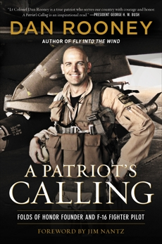 A Patriot's Calling: My Life as an F-16 Fighter Pilot, Rooney, Lt Colonel Dan
