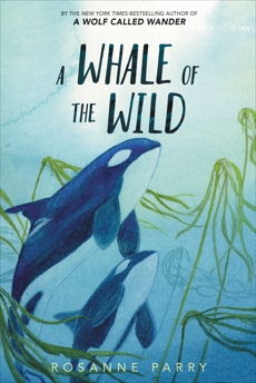 A Whale of the Wild, Parry, Rosanne