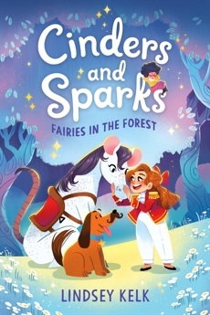 Cinders and Sparks #2: Fairies in the Forest, Kelk, Lindsey