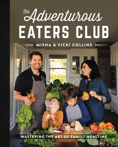 The Adventurous Eaters Club: Mastering the Art of Family Mealtime, Collins, Misha & Collins, Vicki