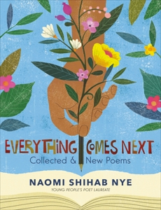 Everything Comes Next: Collected and New Poems, Nye, Naomi Shihab
