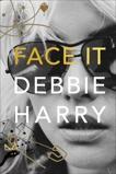 Face It: A Memoir, Harry, Debbie