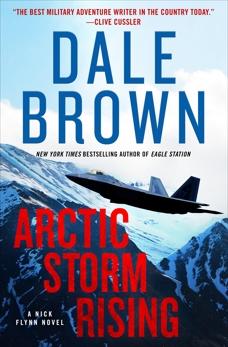 Arctic Storm Rising: A Novel, Brown, Dale
