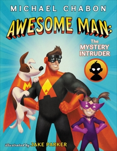 Awesome Man: The Mystery Intruder, Chabon, Michael