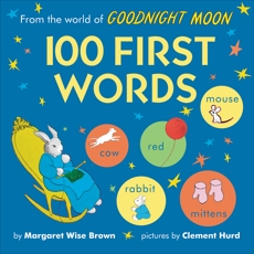 From the World of Goodnight Moon: 100 First Words, Brown, Margaret Wise