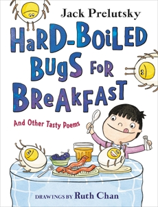 Hard-Boiled Bugs for Breakfast: And Other Tasty Poems, Prelutsky, Jack