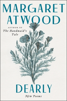 Dearly: New Poems, Atwood, Margaret