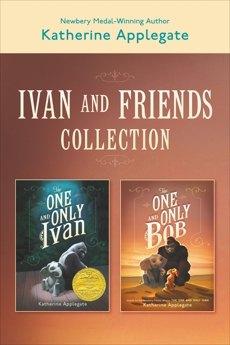 Ivan & Friends 2-Book Collection: The One and Only Ivan and The One and Only Bob, Applegate, Katherine