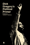 Dick Gregory's Political Primer, Gregory, Dick & McGraw, James R.