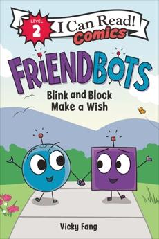 Friendbots: Blink and Block Make a Wish, Fang, Vicky