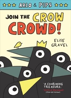 Arlo & Pips #2: Join the Crow Crowd!, Gravel, Elise