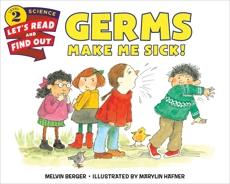 Germs Make Me Sick!, Berger, Melvin