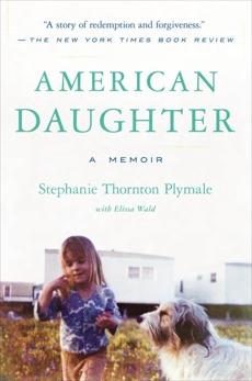American Daughter: A Memoir, Wald, Elissa & Plymale, Stephanie Thornton