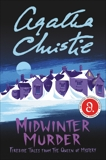 Midwinter Murder: Fireside Tales from the Queen of Mystery, Christie, Agatha