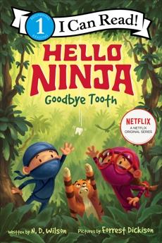 Hello, Ninja. Goodbye, Tooth!, Wilson, N. D.