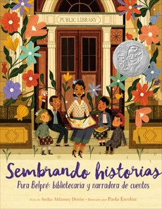 Sembrando historias: Pura Belpre: bibliotecaria y narradora de cuentos: Planting Stories: The Life of Librarian and Storyteller Pura Belpre (Spanish edition)