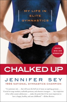 Chalked Up Updated Edition: My Life in Gymnastics, Sey, Jennifer