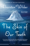 The Skin of Our Teeth: A Play, Wilder, Thornton
