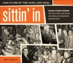 Sittin' In: Jazz Clubs of the 1940s and 1950s, Gold, Jeff