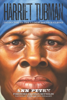Harriet Tubman: Conductor on the Underground Railroad, Petry, Ann