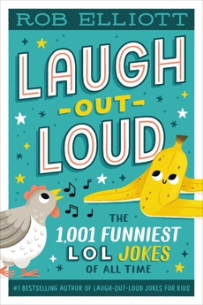 Laugh-Out-Loud: The 1,001 Funniest LOL Jokes of All Time, Elliott, Rob