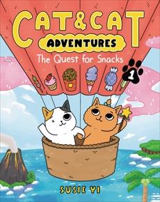Cat & Cat Adventures: The Quest for Snacks, Yi, Susie