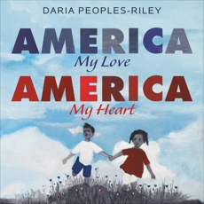 America, My Love, America, My Heart, Peoples-Riley, Daria