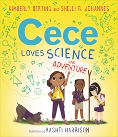 Cece Loves Science and Adventure, Derting, Kimberly & Johannes, Shelli R.