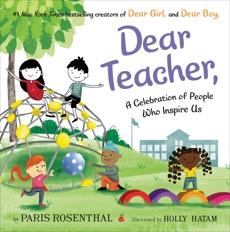 Dear Teacher: A Celebration of People Who Inspire Us, Rosenthal, Paris
