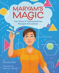 Maryam's Magic: The Story of Mathematician Maryam Mirzakhani, Reid, Megan