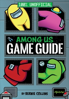 Among Us: 100% Unofficial Game Guide, Yeo, Matt & Collins, Bernie