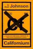 Californium: A Novel of Punk Rock, Growing Up, and Other Dangerous Things, Johnson, R. Dean