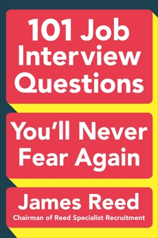 101 Job Interview Questions You'll Never Fear Again, Reed, James