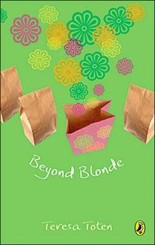 Beyond Blonde: Book Three Of The Series, Toten, Teresa