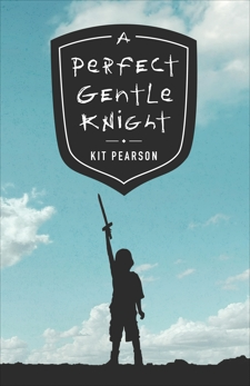 A Perfect Gentle Knight, Pearson, Kit