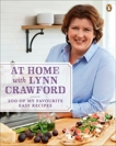 At Home with Lynn Crawford: 200 Of My Favourite Recipes, Crawford, Lynn
