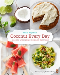 Coconut Every Day: Cooking With Nature's Miracle Superfood, Seymour, Sasha