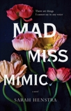 Mad Miss Mimic, Henstra, Sarah