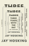 Three Years with the Rat, Hosking, Jay
