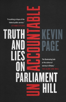 Unaccountable: Truth and Lies on Parliament Hill, Page, Kevin
