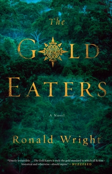 The Gold Eaters: A Novel, Wright, Ronald