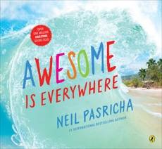 Awesome Is Everywhere, Pasricha, Neil