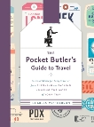 The Pocket Butler's Guide to Travel: Essential Advice for Every Traveller, from Planning and Packing to Making the  Most of Your Trip, MacPherson, Charles