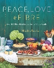 Peace, Love and Fibre: Over 100 Fibre-Rich Recipes for the Whole Family, Smith, Mairlyn