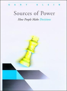 Sources of Power: How People Make Decisions, Klein, Gary A.