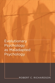 Evolutionary Psychology as Maladapted Psychology, Richardson, Robert C.