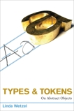 Types and Tokens: On Abstract Objects, Wetzel, Linda